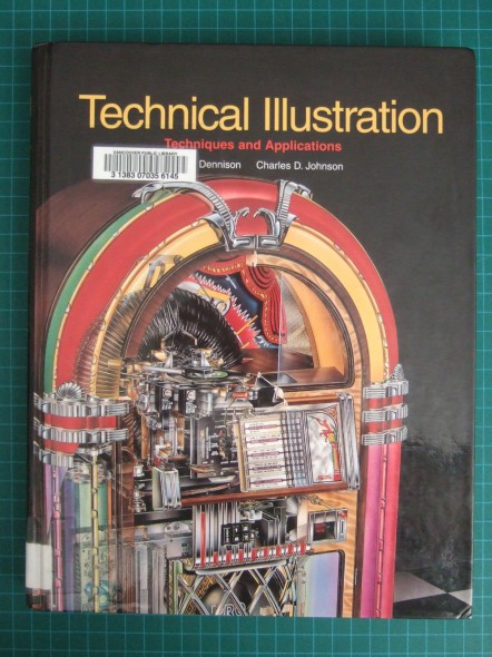 Technical Illustration: Techniques and Applications by John A. Dennison and Charles D. Johnson